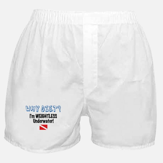 Why Diet? I'm Weightless Scuba Boxer Shorts