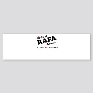 RAFA thing, you wouldn't understand Bumper Sticker