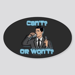 Archer Can't or Won't Sticker (Oval)