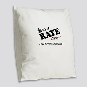 RAYE thing, you wouldn't under Burlap Throw Pillow