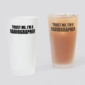 Trust Me, I'm A Radiographer Drinking Glass