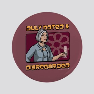 Archer Malory Duly Noted Button