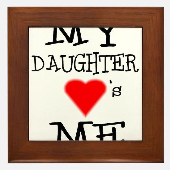 My Daughter Loves Me Framed Tile