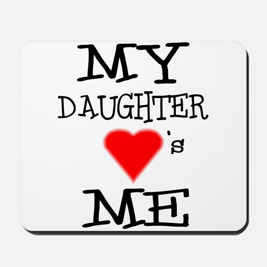 My Daughter Loves Me Mousepad