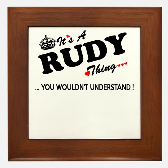RUDY thing, you wouldn't understand Framed Tile