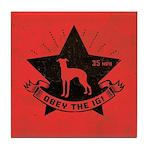 Obey the IG! Italian Greyhound Tile Coaster