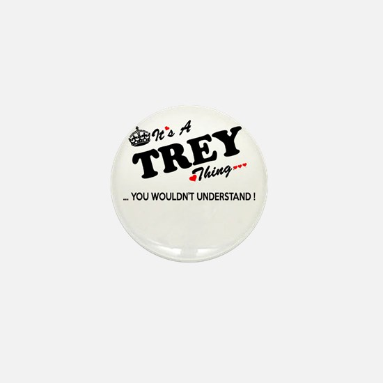 TREY thing, you wouldn't understand Mini Button