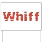 Whiff Yard Sign