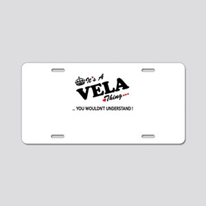 VELA thing, you wouldn't un Aluminum License Plate