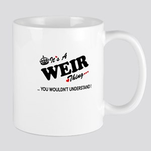 WEIR thing, you wouldn't understand Mugs