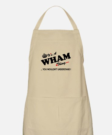 WHAM thing, you wouldn't understand Apron