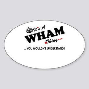 WHAM thing, you wouldn't understand Sticker