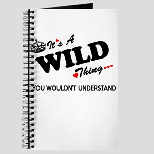 WILD thing, you wouldn't understand Journal