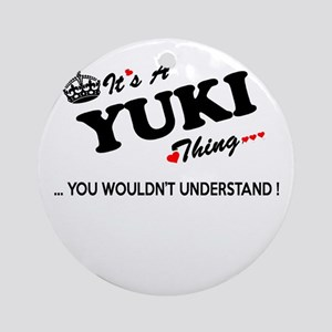 YUKI thing, you wouldn't understand Round Ornament
