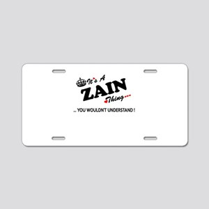 ZAIN thing, you wouldn't un Aluminum License Plate