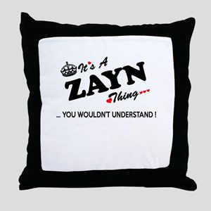 ZAYN thing, you wouldn't understand Throw Pillow