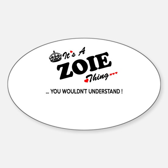 ZOIE thing, you wouldn't understand Decal