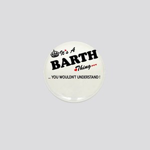 BARTH thing, you wouldn't understand Mini Button