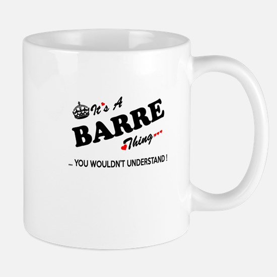 BARRE thing, you wouldn't understand Mugs