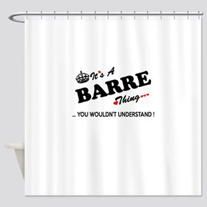 BARRE thing, you wouldn't understan Shower Curtain