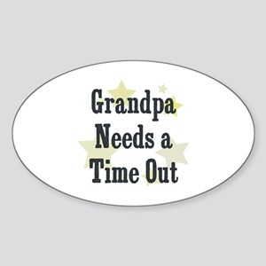Grandpa Needs a Time Out Oval Sticker