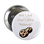 """We Love Our Little Peanut"" Button"