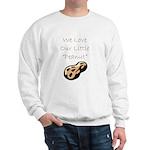 """We Love Our Little Peanut"" Sweatshirt"