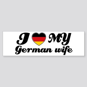 I love my German wife Bumper Sticker