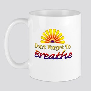 Don't forget to breathe! Mug