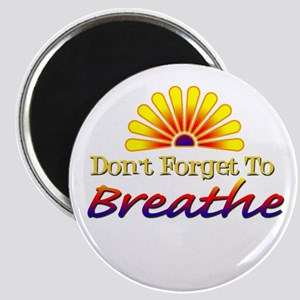 Don't forget to breathe! Magnet