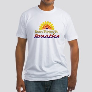 Don't forget to breathe! Fitted T-Shirt