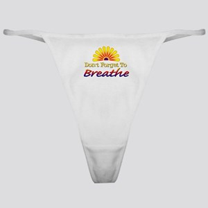 Don't forget to breathe! Classic Thong