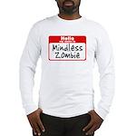 Mindless Zombie Long Sleeve T-Shirt