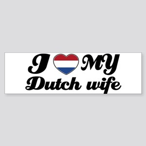 I love my dutch wife Bumper Sticker