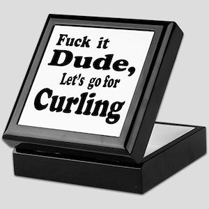 Fuck it Dude, Let's go for Curling Keepsake Box