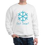 Got Snow? - 2 Sweatshirt