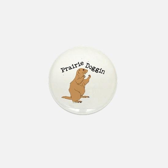 Prairie Doggin Mini Button