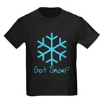 Got Snow? - 2 Kids Dark T-Shirt