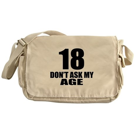 18 Do Not Ask My Age Birthday Design Messenger Bag