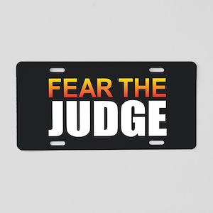 Fear the Judge Aluminum License Plate