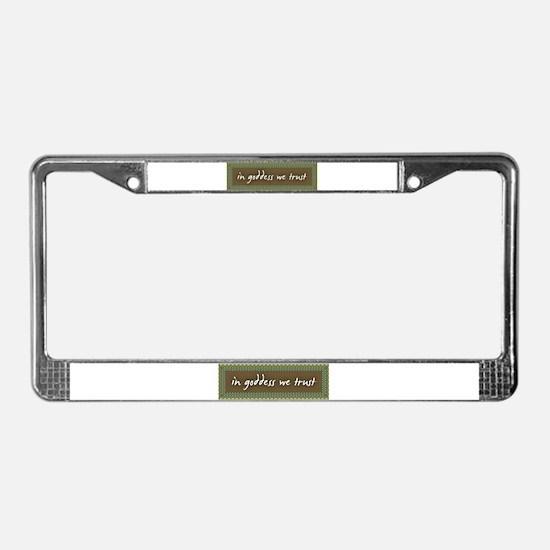 In Goddess We Trust License Plate Frame