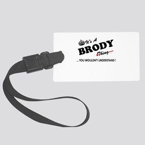 BRODY thing, you wouldn't unders Large Luggage Tag
