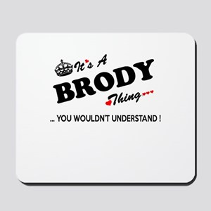 BRODY thing, you wouldn't understand Mousepad