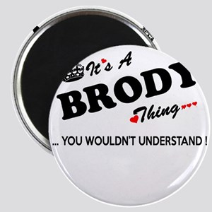 BRODY thing, you wouldn't understand Magnets