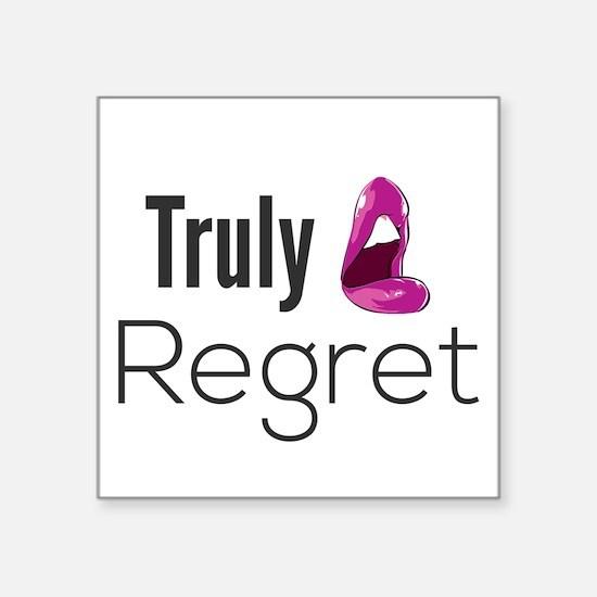 Truly Regret Sticker