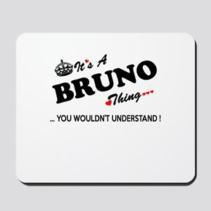 BRUNO thing, you wouldn't understand Mousepad