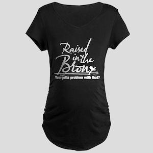 Raised in the Bronx Maternity Dark T-Shirt
