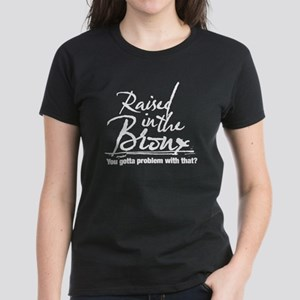 Raised in the Bronx Women's Dark T-Shirt