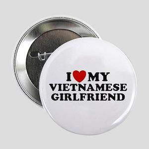 "I Love My Vietnamese Girlfriend 2.25"" Button"
