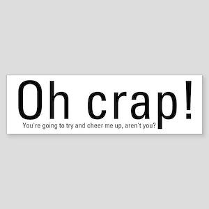 OH CRAP!! Bumper Sticker